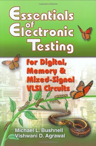 Essentials of Electronic Testing for Digital, Memory and Mixed-Signal VLSI Circuits   2002 edition cover