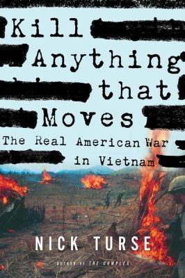 Kill Anything That Moves The Real American War in Vietnam  2013 edition cover