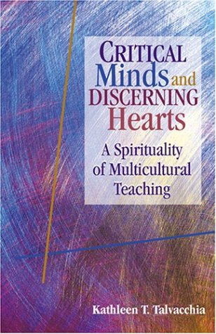 Critical Minds and Discerning Hearts A Spirituality of Multicultural Teaching  2003 edition cover