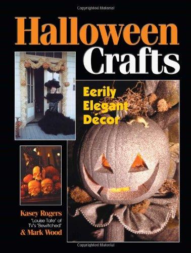 Halloween Crafts Eerily Elegant Decor  2001 9780873492911 Front Cover