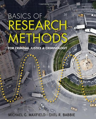 Basics of Research Methods for Criminal Justice and Criminology  3rd 2012 9781111346911 Front Cover