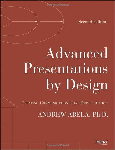 Advanced Presentations by Design Creating Communication That Drives Action 2nd 2013 edition cover