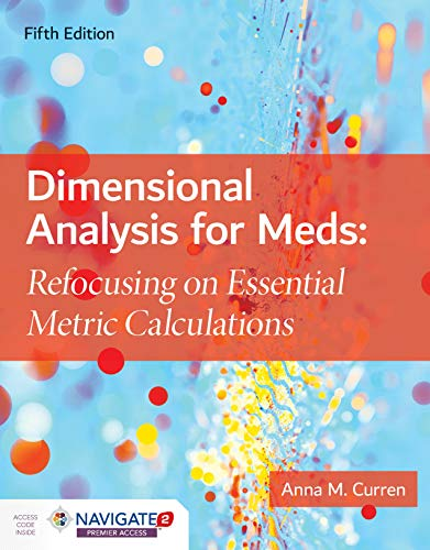 Dimensional Analysis for Meds Refocusing on Essential Metric Calculations  5th 2020 (Revised) 9781284172911 Front Cover