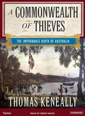 A Commonwealth of Thieves: The Improbable Birth of Australia, Library Edition  2006 9781400132911 Front Cover
