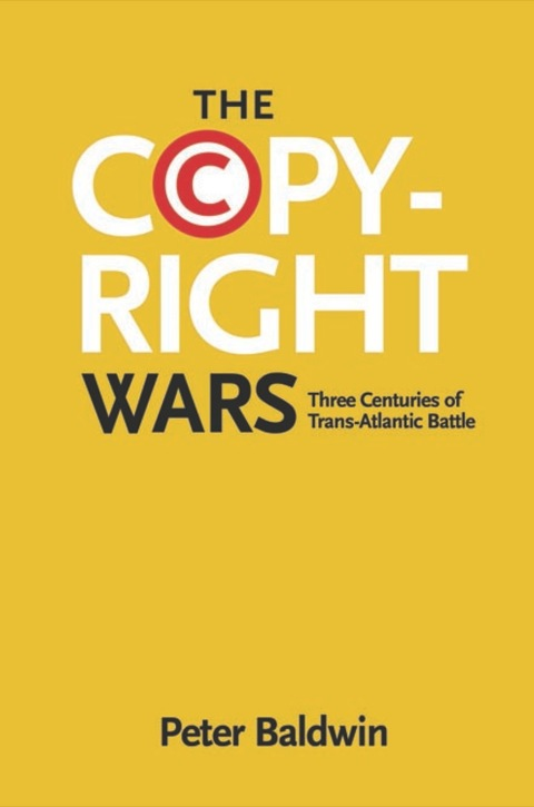 Copyright Wars Three Centuries of Trans-Atlantic Battle  2014 9781400851911 Front Cover