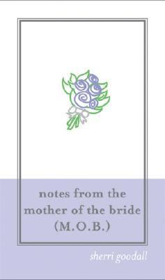 Notes from the Mother of the Bride  2nd 9781402208911 Front Cover