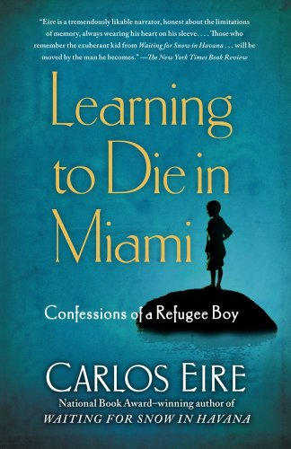 Learning to Die in Miami Confessions of a Refugee Boy N/A edition cover
