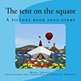 Tent on the Square A Picture-Book Song-story Large Type 9781492986911 Front Cover