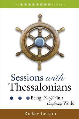Sessions with Thessalonians Being Faithful in a Confusing World  2007 edition cover