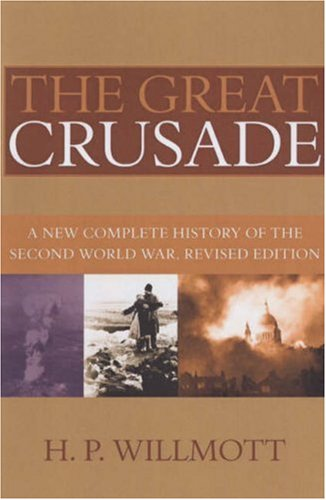 Great Crusade A New Complete History of the Second World War  2008 (Revised) edition cover