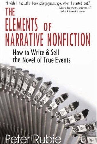 Elements of Narrative Nonfiction How to Write and Sell the Novel of True Events  2008 edition cover