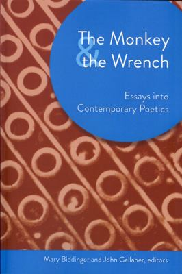 Monkey and the Wrench Essays into Contemporary Poetics  2011 edition cover