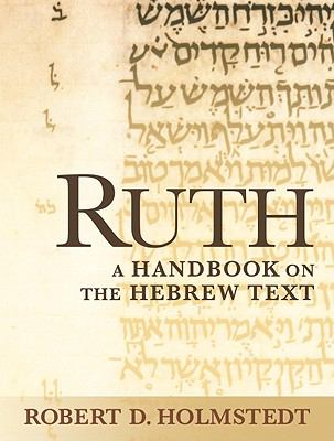 Ruth A Handbook on the Hebrew Text  2009 edition cover