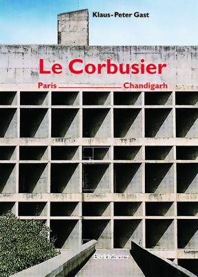 Corbusier, Paris - Chandigarh   2000 9783764362911 Front Cover