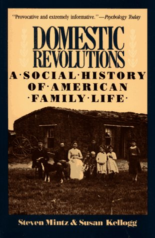 Domestic Revolutions A Social History of American Family Life  1989 edition cover