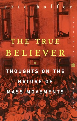 True Believer Thoughts on the Nature of Mass Movements 2nd 1951 9780060505912 Front Cover