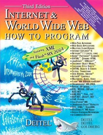 Internet and World Wide Web  3rd 2004 9780131450912 Front Cover