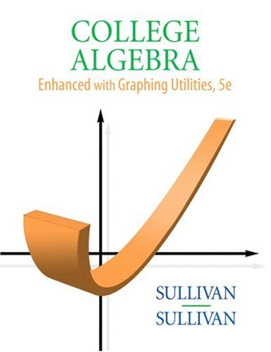 College Algebra Enhanced with Graphing Utilities 5th 2009 edition cover
