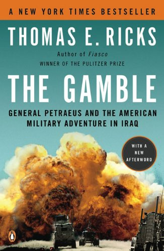 Gamble General Petraeus and the American Military Adventure in Iraq N/A edition cover