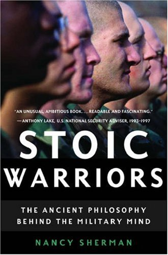 Stoic Warriors The Ancient Philosophy Behind the Military Mind  2007 edition cover
