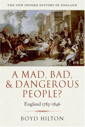 Mad, Bad, and Dangerous People? England 1783-1846  2008 9780199218912 Front Cover