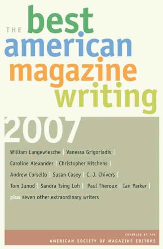 Best American Magazine Writing 2007   2007 9780231143912 Front Cover