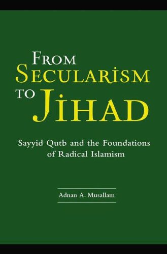 From Secularism to Jihad Sayyid Qutb and the Foundations of Radical Islamism  2005 edition cover