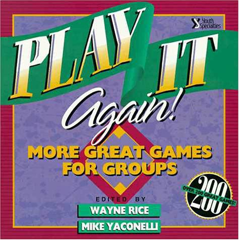 Play It Again! : More Great Games for Groups N/A 9780310372912 Front Cover