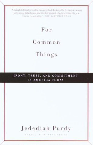 For Common Things Irony, Trust, and Commitment in America Today N/A edition cover