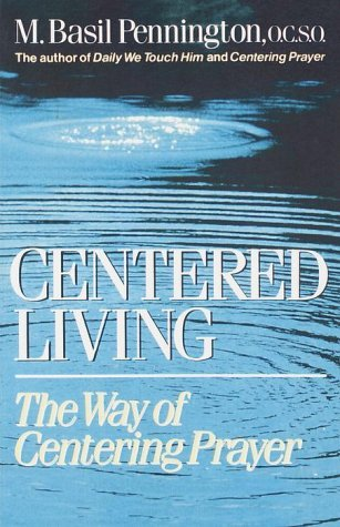 Centered Living The Way of Centering Prayer N/A 9780385242912 Front Cover