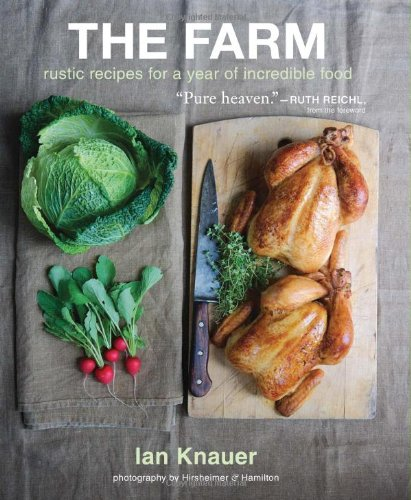Farm Rustic Recipes for a Year of Incredible Food  2012 9780547516912 Front Cover