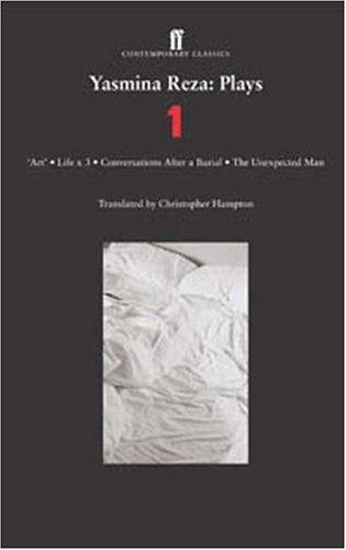 Yasmina Reza - Plays 1 Art; Life X 3; Conversations after a Burial; the Unexpected Man  2004 edition cover