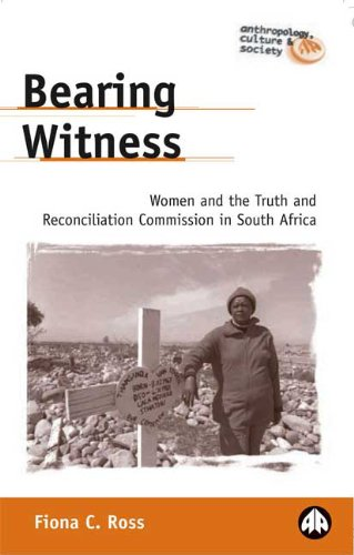 Bearing Witness Women and the Truth and Reconciliation Commission in South Africa  2003 9780745318912 Front Cover