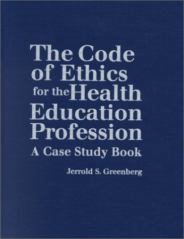 Code of Ethics for the Health Education Profession A Case Study Book  2001 edition cover