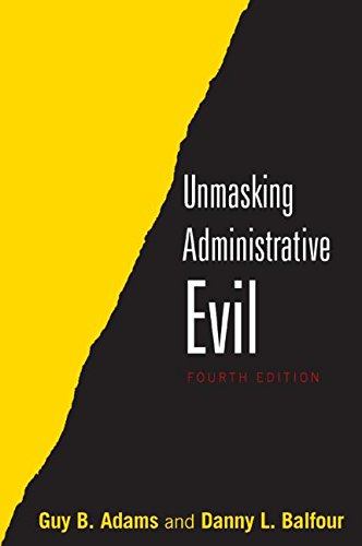 Unmasking Administrative Evil:   2014 edition cover