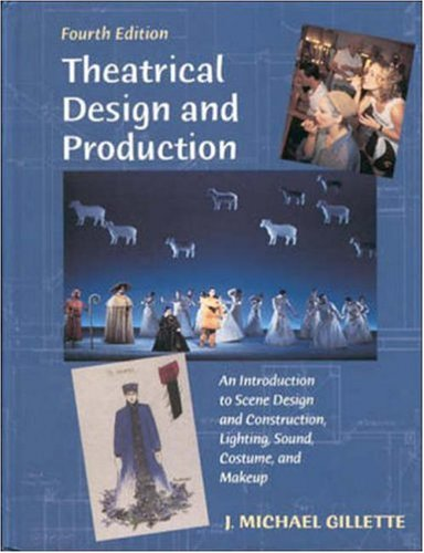 Theatrical Design and Production An Introduction to Scene Design and Construction, Lighting, Sound, Costume, and Makeup 4th 2000 edition cover