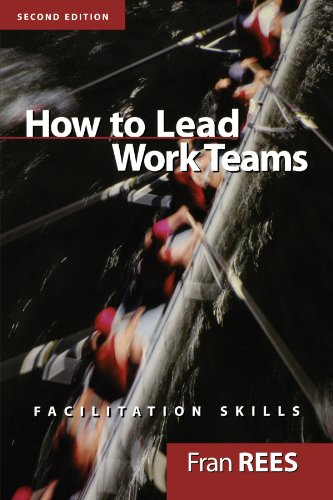 How to Lead Work Teams Facilitation Skills 2nd 2001 (Revised) edition cover