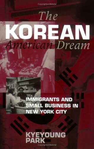 Korean American Dream Immigrants and Small Business in New York City  1997 edition cover