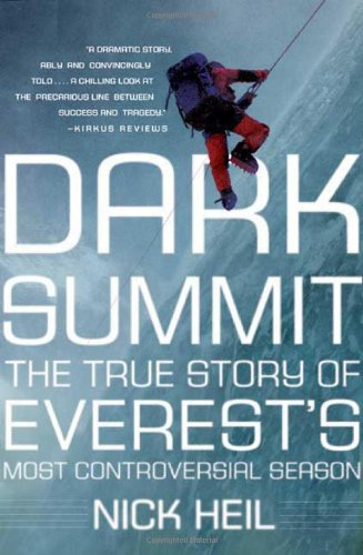 Dark Summit The True Story of Everest's Most Controversial Season N/A edition cover
