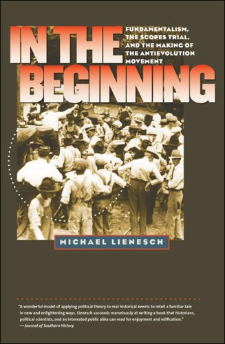 In the Beginning Fundamentalism, the Scopes Trial, and the Making of the Antievolution Movement  2009 edition cover