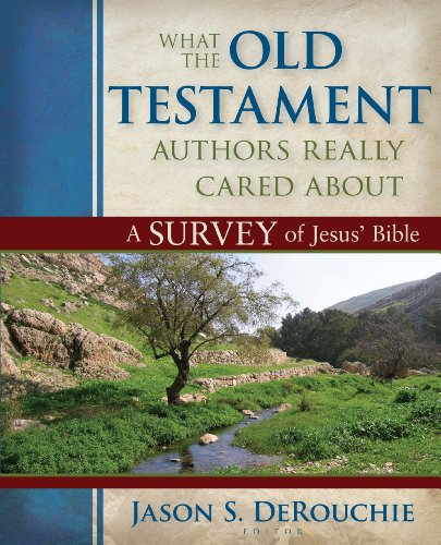 What the Old Testament Authors Really Cared About A Survey of Jesus' Bible N/A edition cover