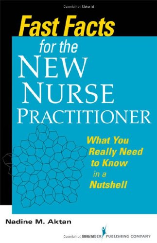 Fast Facts for the New Nurse Practitioner What You Really Need to Know in a Nutshell  2010 edition cover