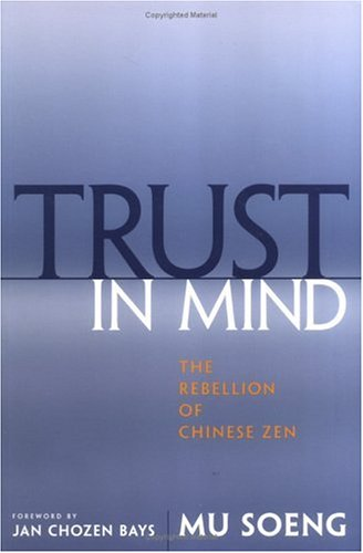 Trust in Mind The Rebellion of Chinese Zen  2004 edition cover