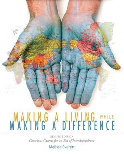 Making a Living While Making a Difference Conscious Careers for an Era of Interdependence  2007 (Revised) edition cover