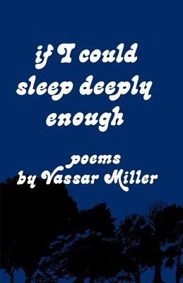 If I Could Sleep Deeply Enough  N/A 9780871402912 Front Cover