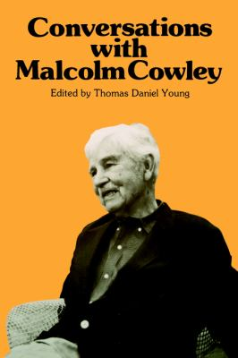 Conversations with Malcolm Cowley  N/A 9780878052912 Front Cover