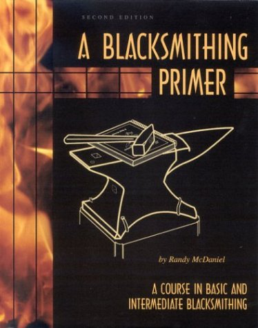 Blacksmithing Primer : A Course in Basic and Intermediate Blacksmithing N/A edition cover