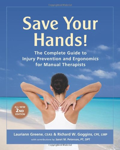 Save Your Hands! : The Complete Guide to Injury Prevention and Ergonomics for Manual Therapists 2nd 2008 (Revised) edition cover