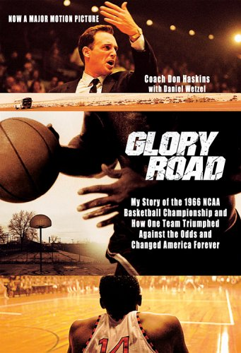 Glory Road My Story of the 1966 NCAA Basketball Championship and How One Team Triumphed Against the Odds and Changed America Forever  2006 edition cover