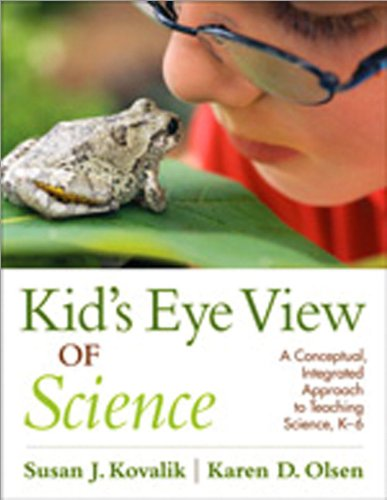Kid's Eye View of Science A Conceptual, Integrated Approach to Teaching Science, K-6  2010 edition cover